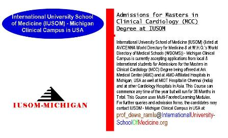 Admissions for Masters in Clinical Cardiology (MCC) Degree at IUSOM - Michigan Clinical Campus in USA being offered at Ark Medical Center (AMC) and AMC - Affiliated Hospitals in Michigan, USA as well at MIOT Hospital in Chennai (India) and at other Cardiology Hospitals located in Asia