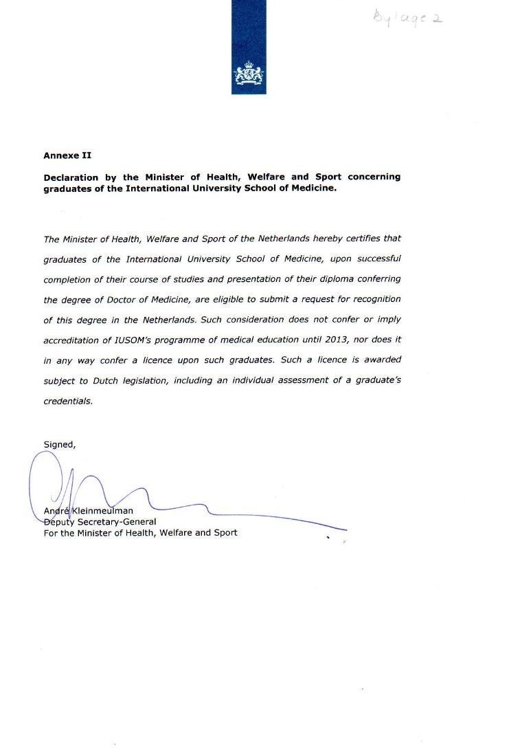 DECLARATION BY NETHERLANDS MINISTER OF HEALTH CERTIFYING THE RECOGMITION OF M.D. DEGREE OF IUSOM MEDICAL GRADUATES AS WELL CERTIFYING IUSOM GRADUATES' ELIGIBILITY FOR ACQUIRING LINCESURE IN THE NETHERLANDS